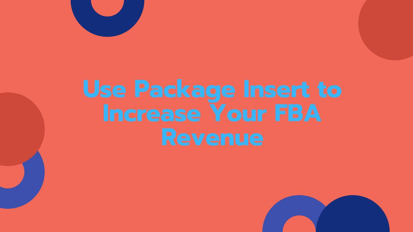 Use Package Insert to Increase Your FBA Revenue.png
