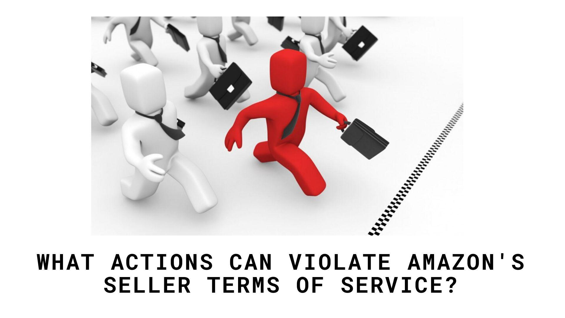 What Actions Can Violate Amazon's Seller Terms of Service.png