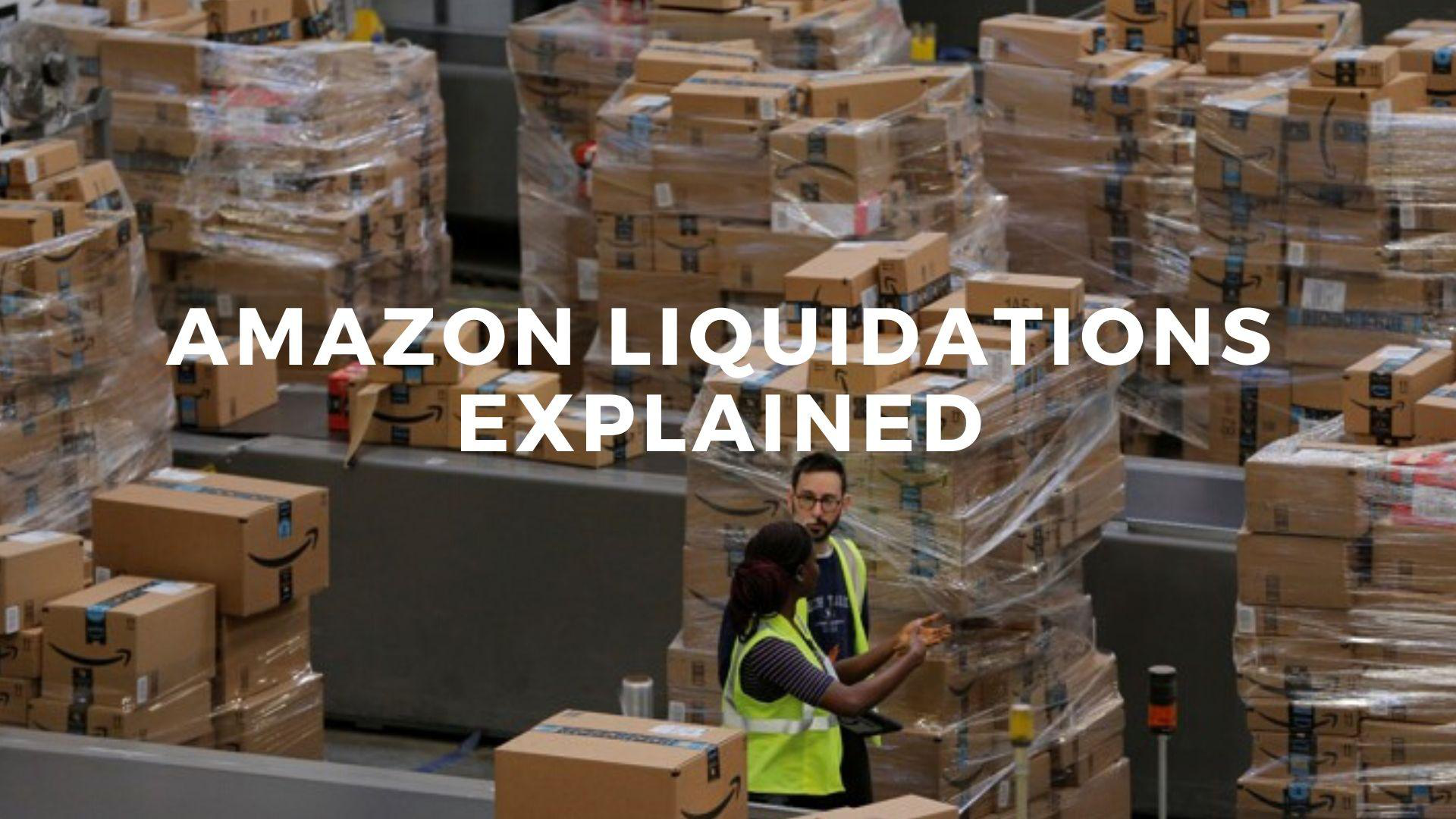 Amazon Liquidations Explained.png