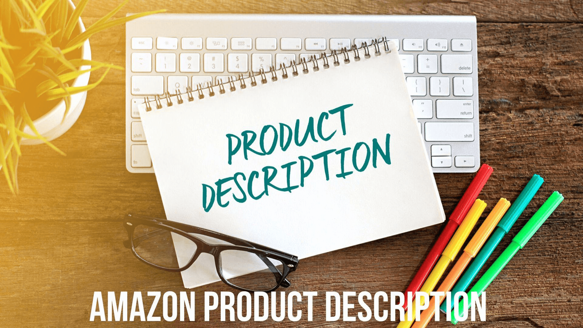 How to Write a Unique Amazon Product Description for Increased Traffic.png